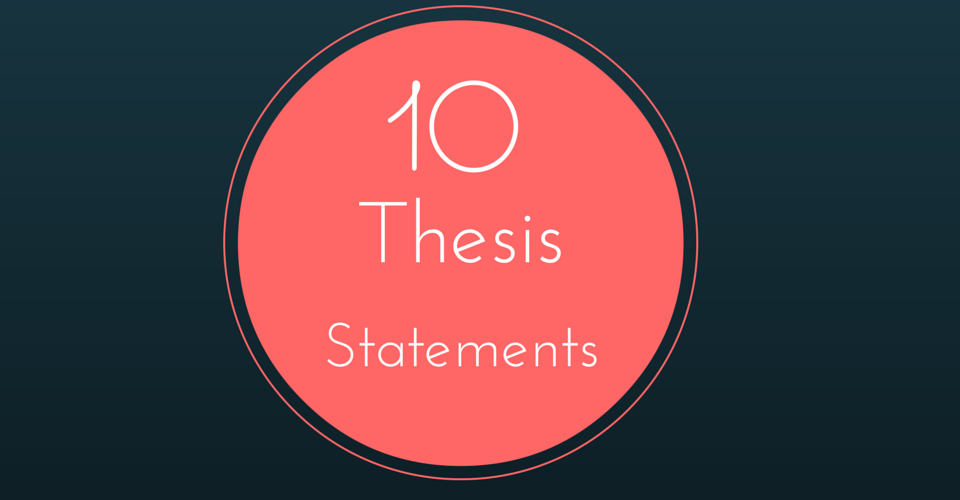 What is a good thesis statement on anything in the world?