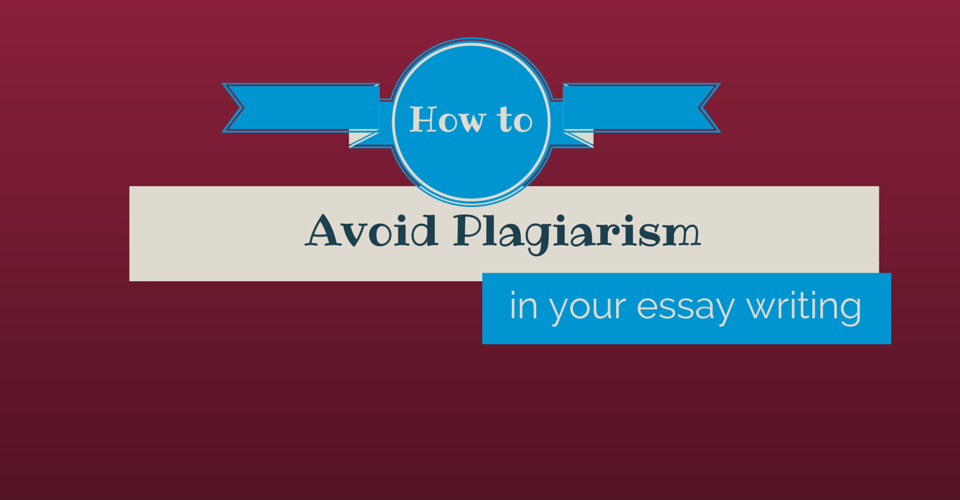 how to avoid plagiarism essay