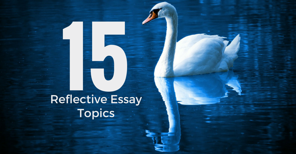 Reflective Essay Ideas: Some Significant Experience Events by ...