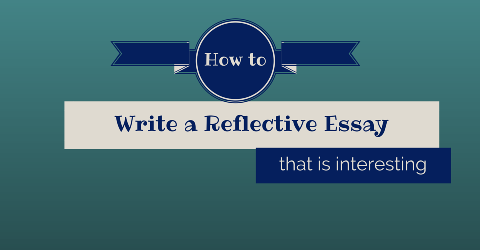 How to do a reflective essay