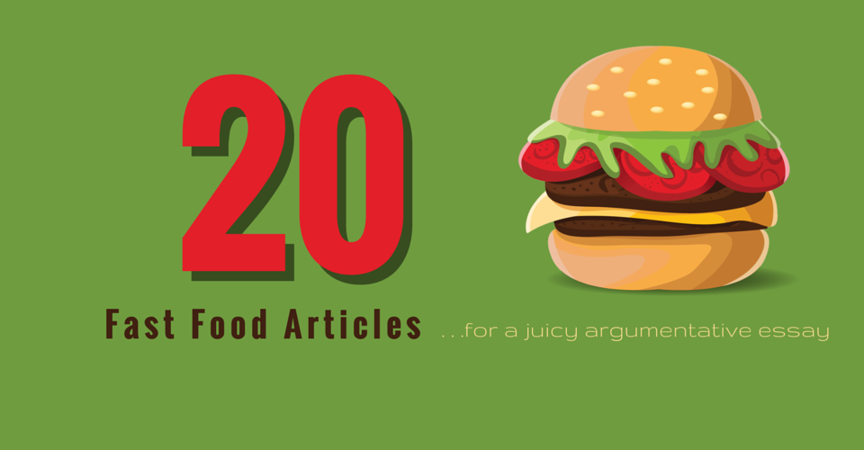20 fast food articles for a juicy argumentative essay
