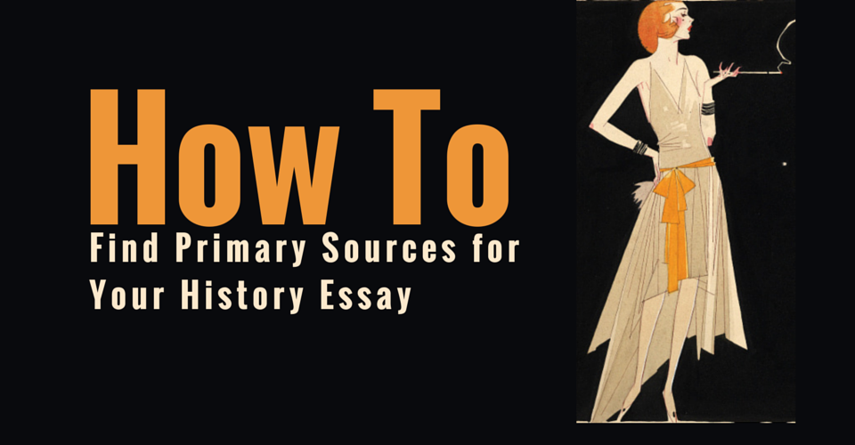 write history essay primary sources How to write a2 edexcel history sources coursework on own independent  5 primary sources how  how to structure my essay and implement sources,.