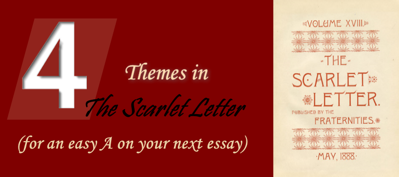 scarlet letter themes 4 themes in the scarlet letter for an easy a on your essay 24758
