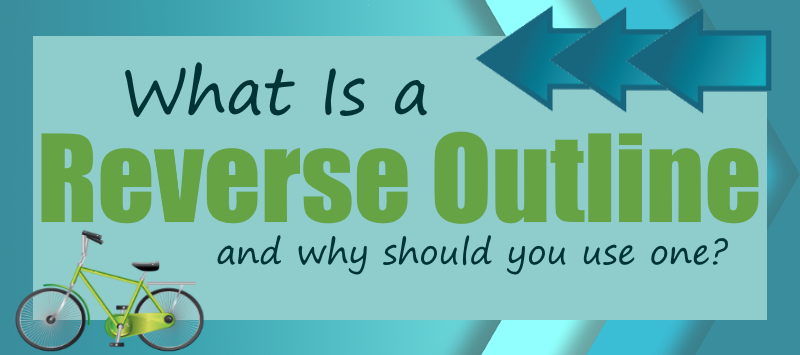 what is a reverse outline and why should you use one