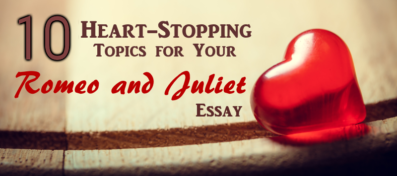 quotes for romeo and juliet essay