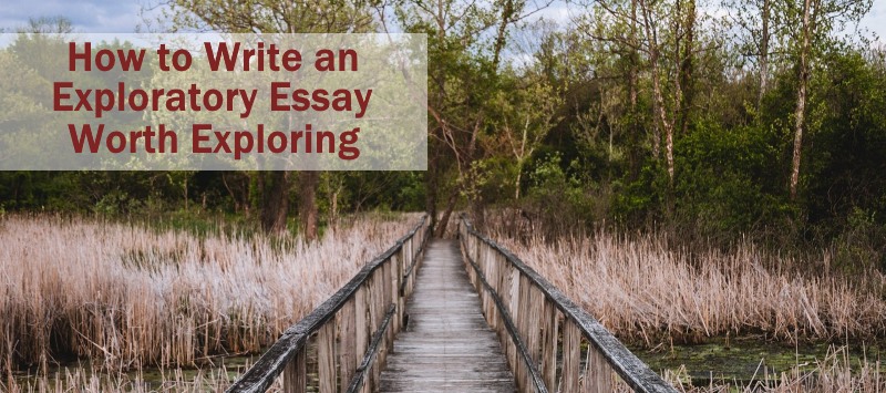 how to write an exploratory essay worth exploring essay writing