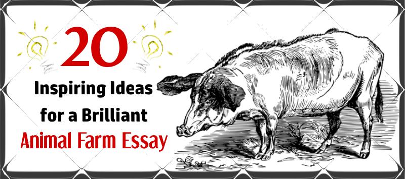 Animal farm thesis topics