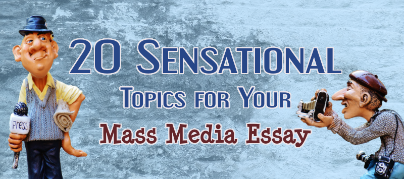 for and against essay mass media The term latino is used to gather individual student media mass about argumentative essay within a group let us take a specification of the world against the.